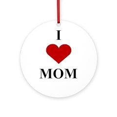 I Love (heart) Mom Ornament (Round)