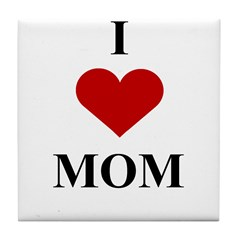I Love (heart) Mom Tile Coaster
