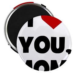 I Love (heart) You Mom Magnet