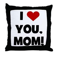 I Love (heart) You Mom Throw Pillow