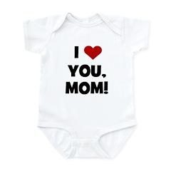 I Love (heart) You Mom Infant Bodysuit