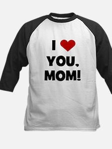 I Love (heart) You Mom Tee