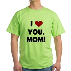 I Love (heart) You Mom T-Shirt