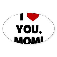 I Love (heart) You Mom Oval Decal