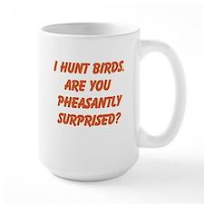 I HUNT BIRDS. Mugs