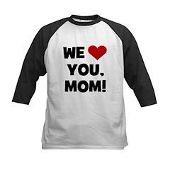 We (heart) Love You Mom Kids Baseball Jersey