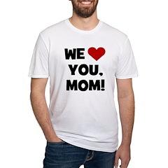 We (heart) Love You Mom Shirt