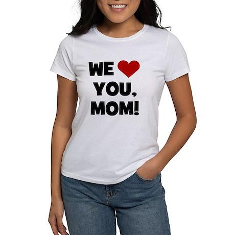 We (heart) Love You Mom Women's T-Shirt