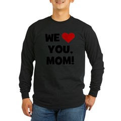 We (heart) Love You Mom T