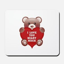I Love You Beary Much Mousepad