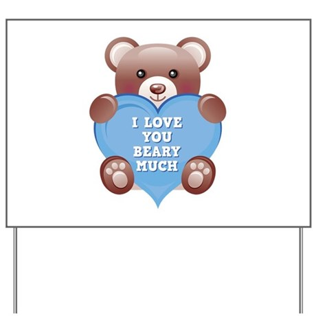 I Love You Beary Much Yard Sign By Funniestsayings
