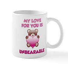 My Love For You Is Unbearable Mug