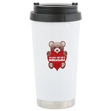 My Love For You Is Unbearable Travel Mug