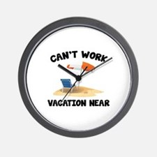 Can't Work Vacation Near Wall Clock