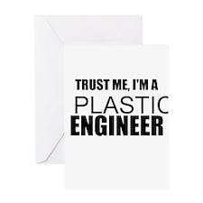 Trust Me, Im A Plastics Engineer Greeting Cards