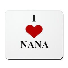 I Love (heart) Nana Mousepad
