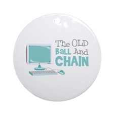 The Old Ball And Chain Ornament (Round)