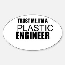 Trust Me, Im A Plastics Engineer Decal