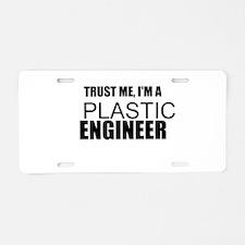 Trust Me, Im A Plastics Engineer Aluminum License