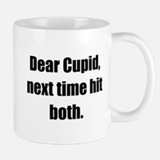 Dear Cupid, Next Time Hit Both Mug