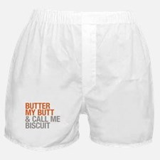 Butter My Butt and Call Me Biscuit Boxer Shorts