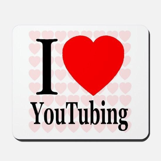 I Love YouTubing Mousepad