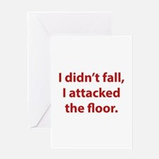 I Didn't Fall, I Attacked The Floor Greeting Card
