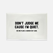 Don't Judge Me Cause I'm Quiet Rectangle Magnet