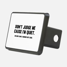 Don't Judge Me Cause I'm Quiet Hitch Cover