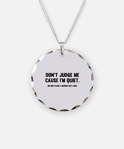 Don't Judge Me Cause I'm Quiet Necklace