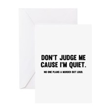 Don't Judge Me Cause I'm Quiet Greeting Card