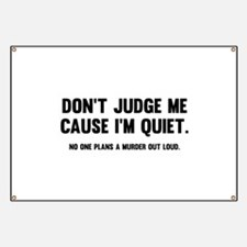 Don't Judge Me Cause I'm Quiet Banner