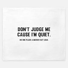 Don't Judge Me Cause I'm Quiet King Duvet