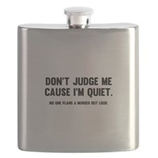 Don't Judge Me Cause I'm Quiet Flask
