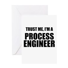 Trust Me, Im A Process Engineer Greeting Cards
