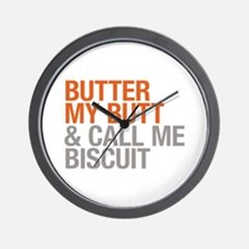 Butter My Butt and Call Me Biscuit Wall Clock