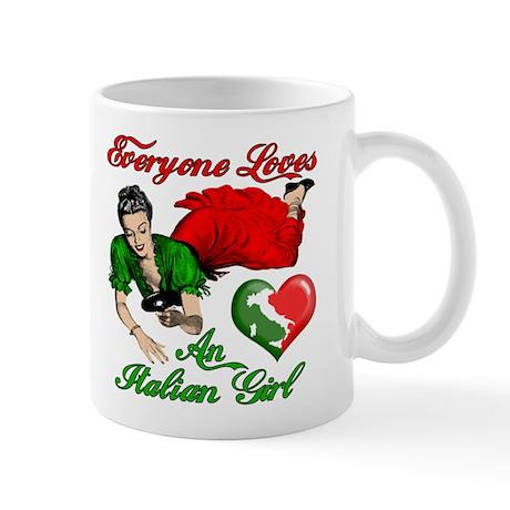 Everyone Loves an Italian Girl Mug