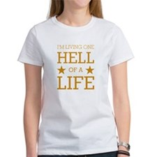 I'M LIVING ONE HELL OF A LIFE T-Shirt
