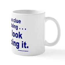 I Have No Clue What I'm Doing Mug