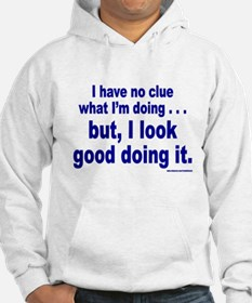 I Have No Clue What I'm Doing Hoodie
