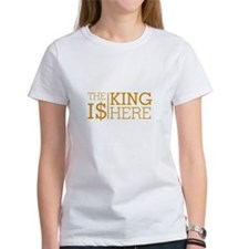 THE KING IS HERE T-Shirt