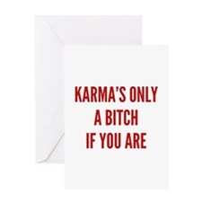Karma's Only A Bitch If You Are Greeting Card