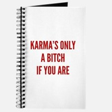 Karma's Only A Bitch If You Are Journal