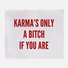 Karma's Only A Bitch If You Are Stadium Blanket