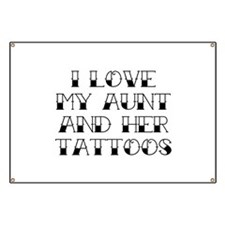 I Love My Aunt And Her Tattoos Banner