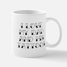 I Love My Dad And His Tattoos Mug