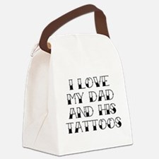 I Love My Dad And His Tattoos Canvas Lunch Bag