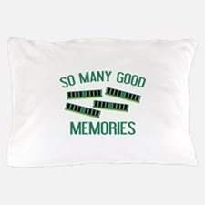 So Many Good Memories Pillow Case