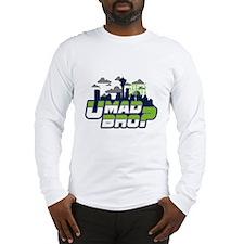 U Mad Bro Long Sleeve T-Shirt