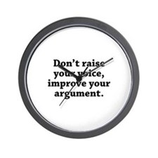 Don't Raise Your Voice, Improve Your Argument Wall
